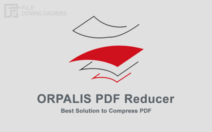 ORPALIS PDF Reducer Latest Version