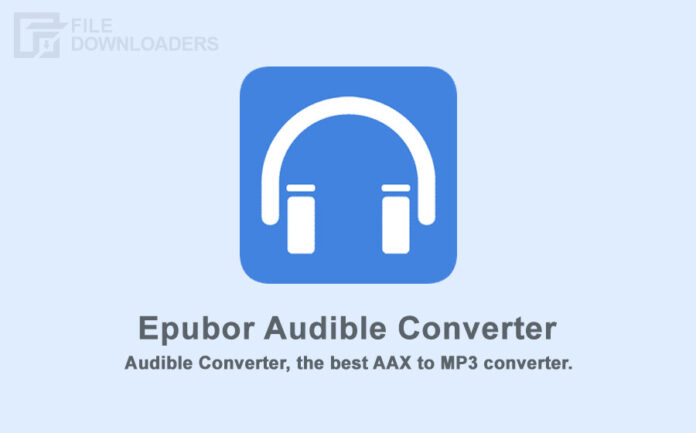 Epubor Audible Converter Latest Version