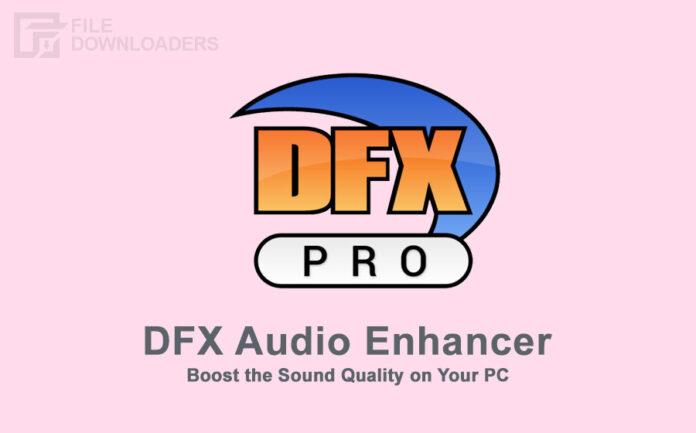 DFX Audio Enhancer Latest Version